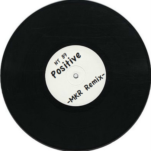 NT89 - Positive (MKR RMX)  - free download -
