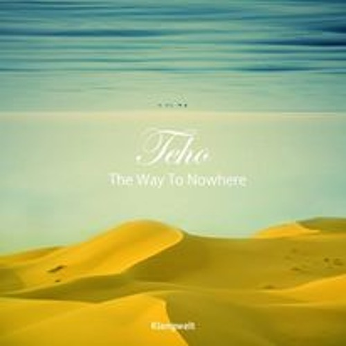 Teho_The Way To Nowhere_Undo remix (Preview)