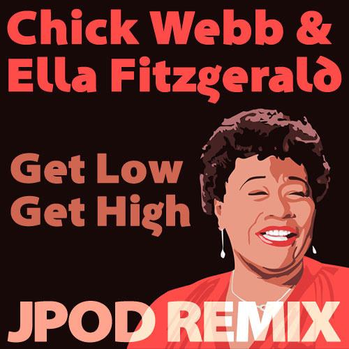 Chick Webb & Ella Fitzgerald - Get Low Get High (JPOD Remix) [CLIP] [FREE]