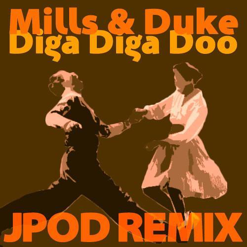 Mills & Duke - Diga Diga Doo (JPOD Remix) [CLIP] [FREE]