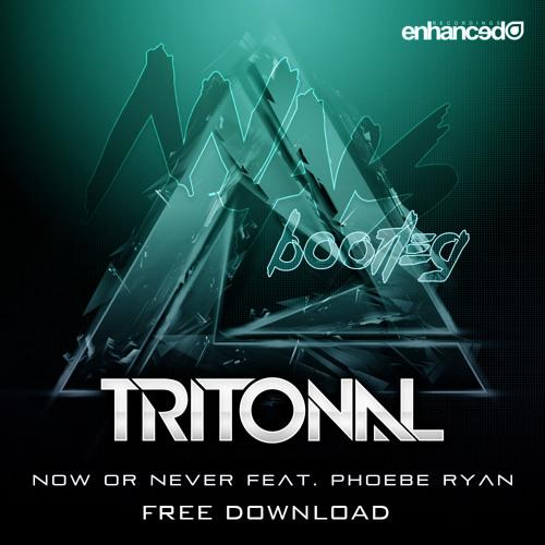 Tritonal - Now Or Never ft. Phoebe Ryan (MLNS Bootleg)
