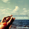 Sunlounger Feat Zara Crawling Original Mix