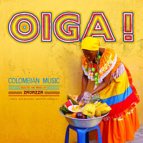 OIGA! Colombian Music Selected And Mixed By Zajazza (Free Download)