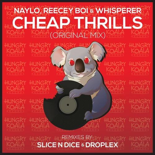 Naylo, Reecey Boi & Whisperer - Cheap Thrills (Slice n Dice & Droplex remix)