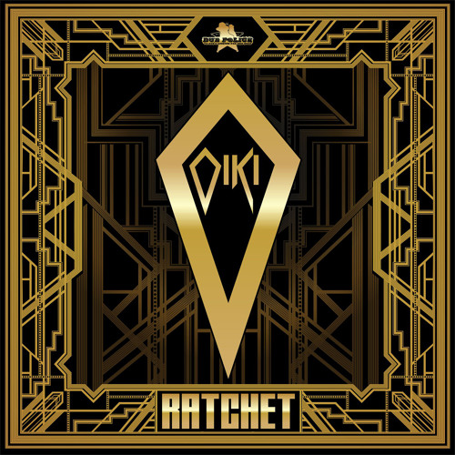 Oiki - Ratchet