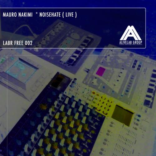 Mauro Nakimi - Noisehate ( Original Mix ) Mc 307 + Mc 303 Live song