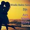 Wada Raha Sanam Djs Avs Nityn & Shiva remix