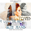 Beatoven x Blue Jeans x Lana Del Rey (Bootleg Remix) (Trap Weed N Base ) FREE DOWNLOAD