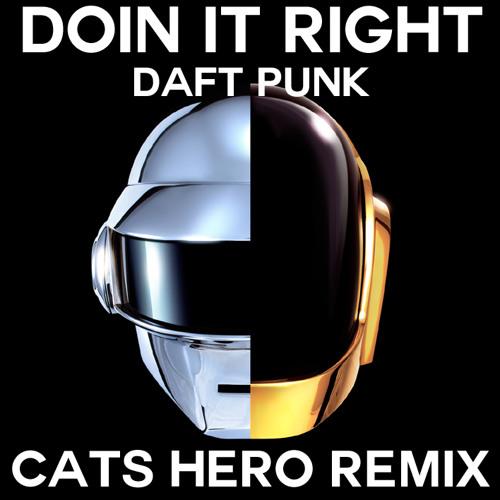 Daft Punk - Doin' It Right (Cats Hero Remix)
