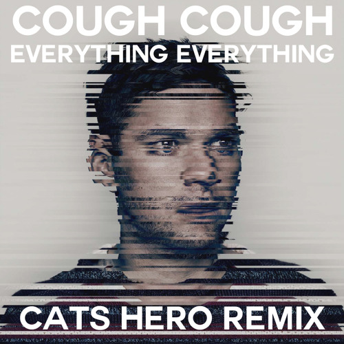 Everything Everything - Cough Cough (Cats Hero Remix)