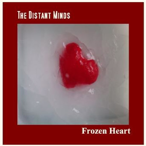 """""""The Distant Minds"""" (Bickers175/Silversounds) -Frozen Heart (Extended mix)"""