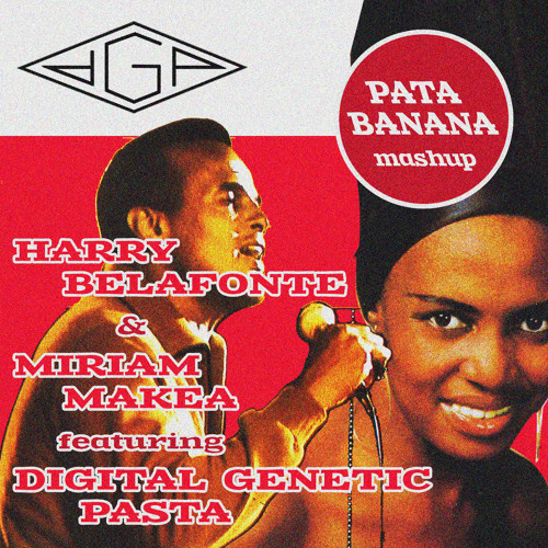 HQ_Free downloadPATA-BANANA_Harry Belafonte, Miriam Makeba, Haika and Digital Genetic Pasta_DGPRmx