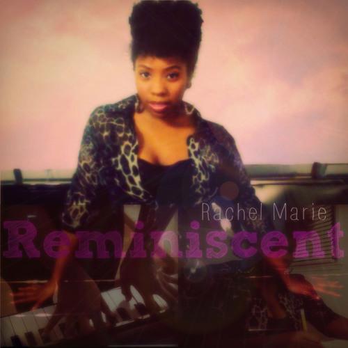 Rachel Marie - Reminisce