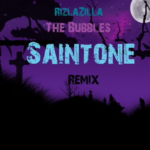 RizlaZilla - The Bubbles ( Saintone Official Drum And Bass Remix )
