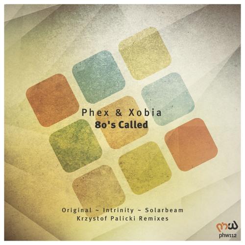 Phex & Xobia - 80's Called (Original Mix)