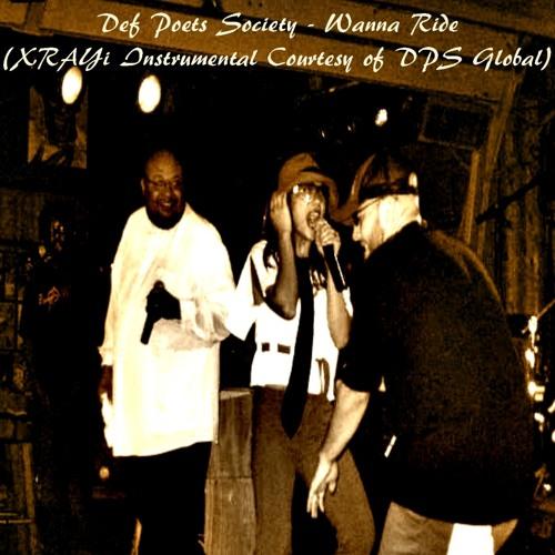 Def Poets' Society - Wanna Ride (XRAYi Instrumental Courtesy of DPS Global)