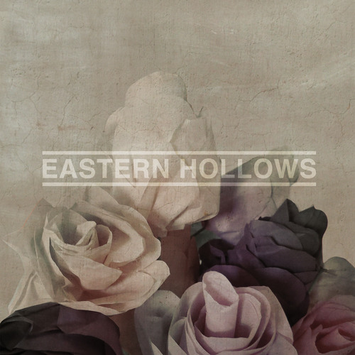 Eastern Hollows - The Way That You've Gone