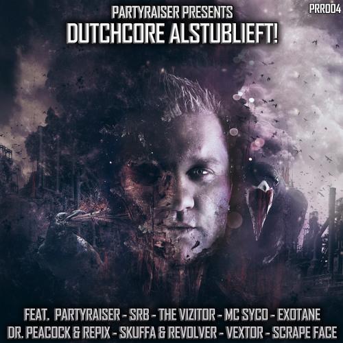 Paryraiser, SRB, The Vizitor & MC Syco - Dutchcore alstublieft!