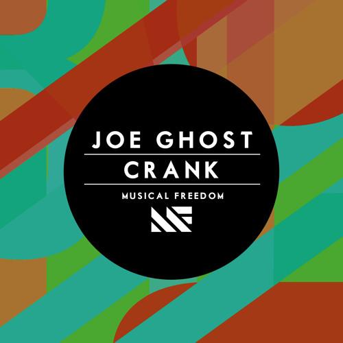 Joe Ghost - Crank (Original Mix)