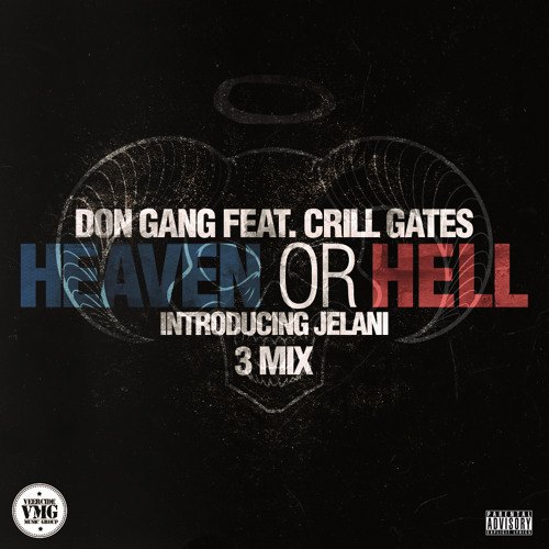 Heaven Or Hell 3Mix Don Gang (feat. Crill Gates & JELANI)