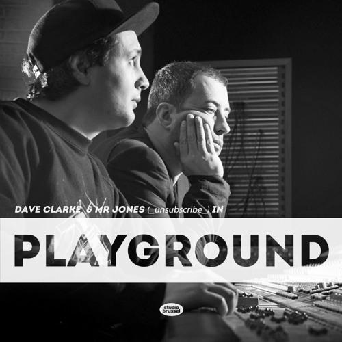 Studio Brussel - Playground - Dave Clarke & Mr Jones