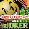 Party Classics #02 - Mixed By The Joker