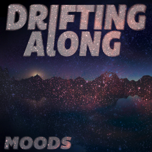 Moods - Drifting Along