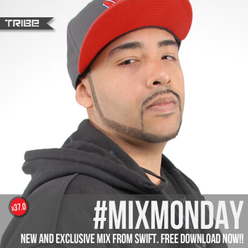 Tribe Records #MIXMONDAY v37.0 | Swift Edition