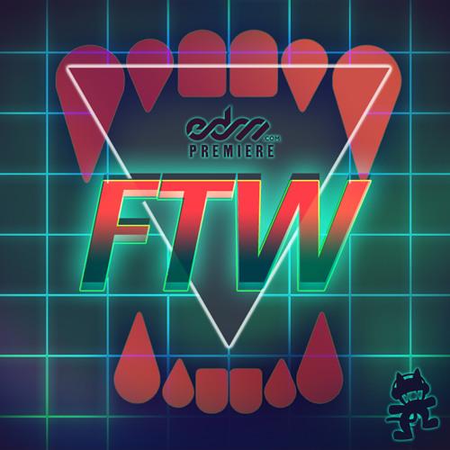 FTW by Lets Be Friends - EDM.com Premiere