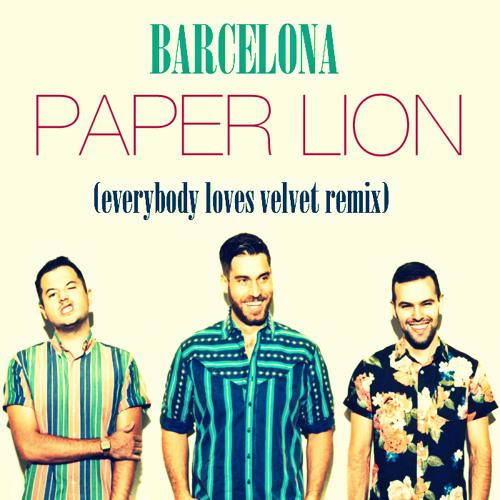 BARCELONA - Paper Lion (Everybody Loves Velvet Remix)