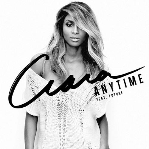 Ciara - Anytime f. Future (prod. Boi-1da)