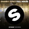 Swanky Tunes - Full House (Original Mix)