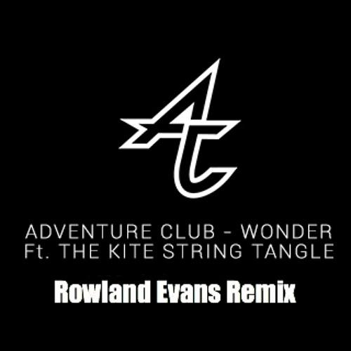 Adventure Club - Wonder (Rowland Evans Remix)