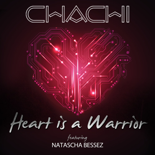 "Chachi - ""Heart Is A Warrior"" feat. Natascha Bessez (Toy Armada & DJ GRIND Club Mix)"