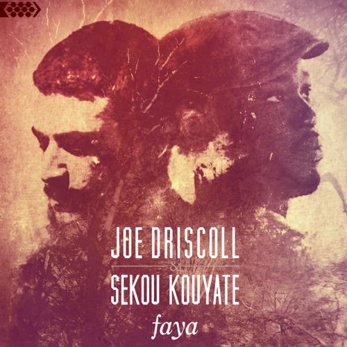 "Joe Driscoll & Sekou Kouyate ""Faya"" Preview"