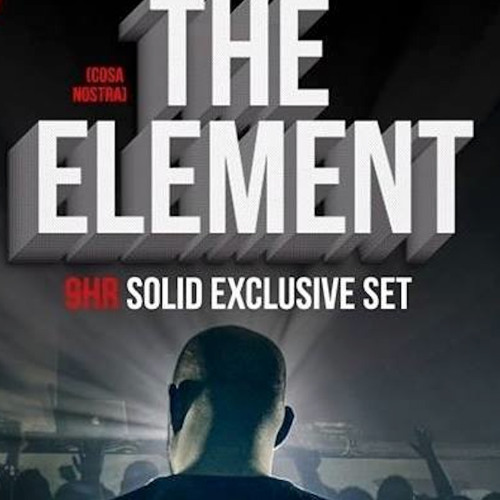THE ELEMENT- First 3 Hours From my 9 hour set