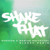 Dansson & Marlon Hoffstadt - Shake That (Blonde Remix)