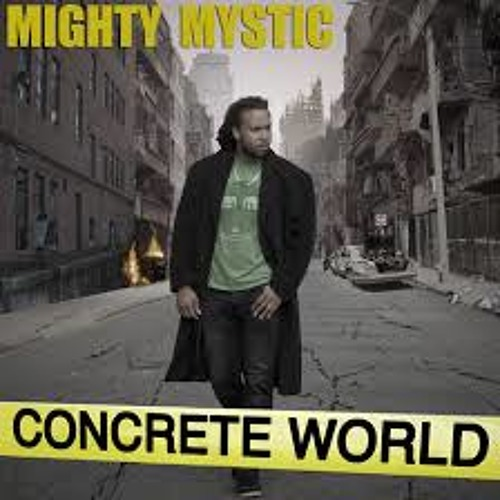 Available on iTunes - Mighty Mystic - Concrete World - Concrete World