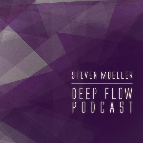 Steven Moeller - Deep Flow PODCAST