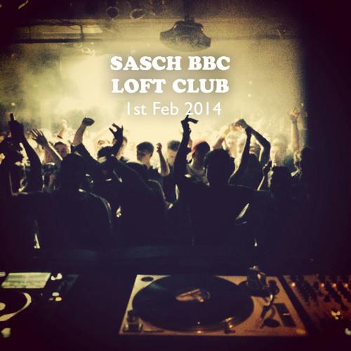 SASCH BBC - LOFT CLUB (Recording, Feb. 1st 2014)