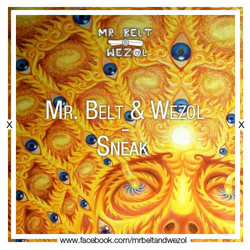 Mr. Belt & Wezol - Sneak (Original Mix)
