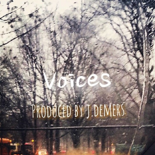 Voices [Produced By J.Demers]
