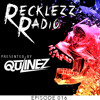 Qulinez Presents - Recklezz Radio - Episode 016
