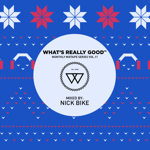 What's Really Good Mix Series Vol. 11 by Nick Bike