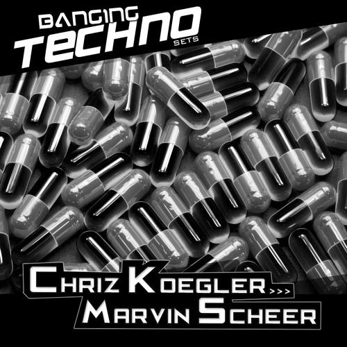 BANGING TECHNO sets 074 >> Chriz Koegler // Marvin Scheer