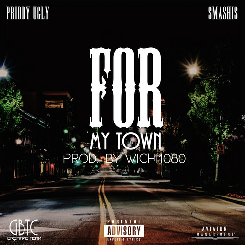 Priddy Ugly - For My Town ft. Smashis (Prod. by Wichi 1080)