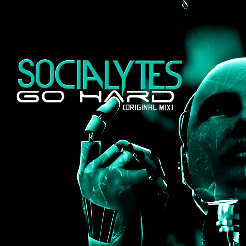 The Socialytes- Go Hard (Original Mix)