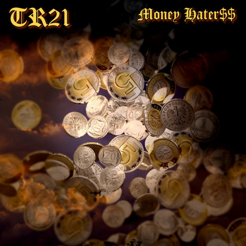 TR21 Money Hater$$