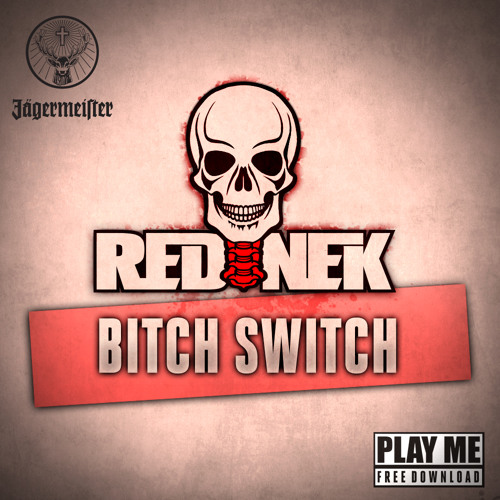 Rednek - Bitch Switch (Original Mix) [Play Me Free]