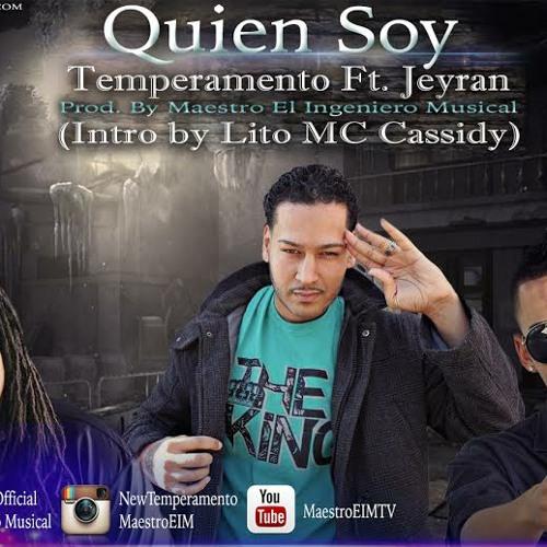 """""""Quien Soy"""" TemperAMENto FT Jeyran (Intro By Lito Mc Cassidy)"""